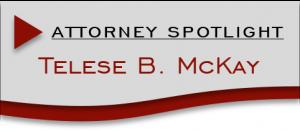 Attorney Spotlight Telese McKay