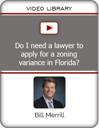 VIDEO - Do I need a lawyer to apply for a zoning variance in Florida?