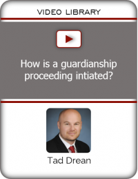 VIDEO - How is a guardianship proceeding intiated