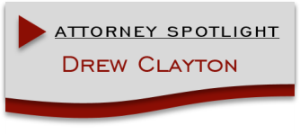 Attorney Spotlight Drew Clayton