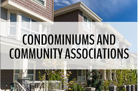 Condominiums and Community Associations