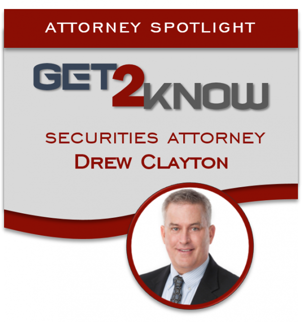 Get to Know Securities Attorney Drew Clayton