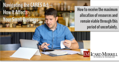 Navigating the CARES Act – How It Affects Your Small Business