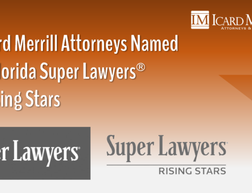 Ten Icard Merrill Attorneys Named 2020 Florida Super Lawyers and Rising Stars
