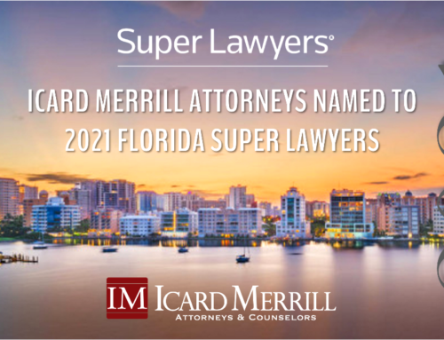 Icard Merrill Attorneys Named to 2021 Florida Super Lawyers