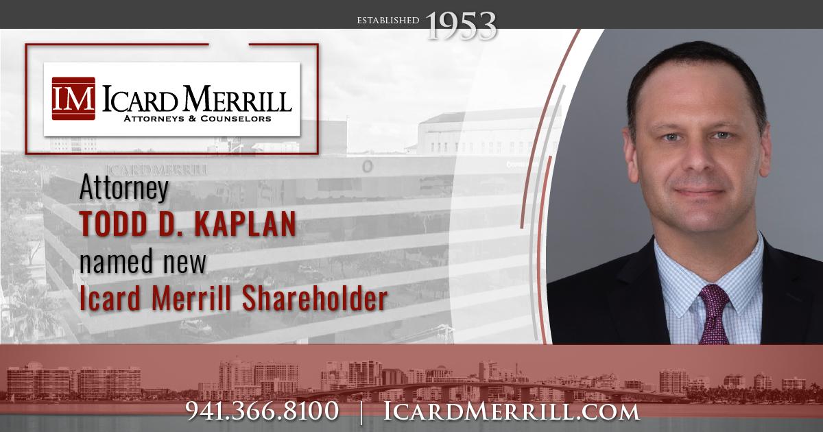 Todd Kaplan Named New Icard Merrill Shareholder