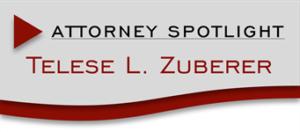 Attorney Spotlight - Telese Zuberer